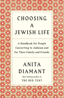 Choosing a Jewish Life : A Handbook for People Converting to Judaism and for Their Family and Friends, Paperback / softback Book