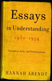 Essays in Understanding, 1930-1954 : Formation, Exile, Paperback / softback Book