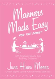 Manners Made Easy for the Family : 365 Timeless Etiquette Tips for Every Occasion, EPUB eBook