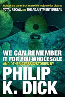 We Can Remember It For You Wholesale And Other Stories, Paperback / softback Book