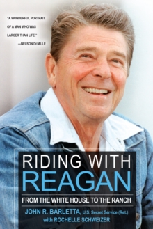 Riding With Reagan : From the White House to the Ranch, Paperback Book