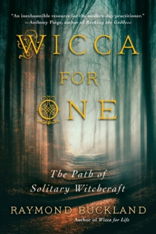Wicca For One : The Path of Solitary Witchcraft, Paperback / softback Book