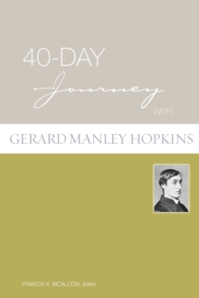 40-day Journey with Gerard Manley Hopkins, Paperback Book