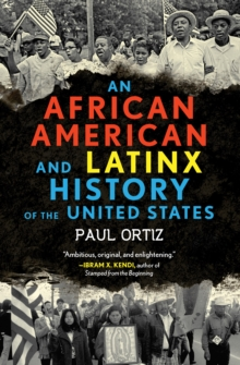 African American and Latinx History of the United States, Hardback Book
