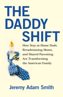 The Daddy Shift, Paperback / softback Book