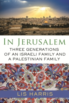 In Jerusalem : Three Generations of an Israeli Family and a Palestinian Family, EPUB eBook