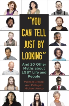 """You Can Tell Just by Looking"" : And 20 other myths about LGBT Life and People, Paperback Book"