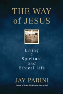 The Way of Jesus : Living a Spiritual and Ethical Life, Hardback Book