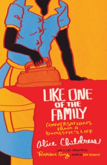 Like One of the Family : Conversations from a Domestic's Life, Paperback Book