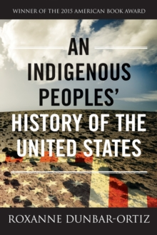 An Indigenous Peoples' History Of The United States, Paperback / softback Book