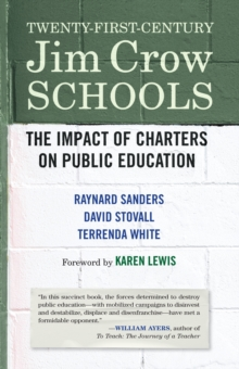 Twenty-First-Century Jim Crow Schools : The Impact of Charters and Vouchers on Public Education, Paperback / softback Book