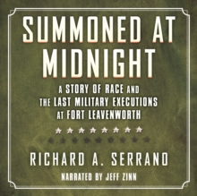 Summoned at Midnight : A Story of Race and the Last Military Executions at Fort Leavenworth, eAudiobook MP3 eaudioBook