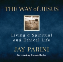 The Way of Jesus : Living a Spiritual and Ethical Life, eAudiobook MP3 eaudioBook