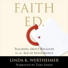 Faith Ed : Teaching About Religion in an Age of Intolerance, eAudiobook MP3 eaudioBook