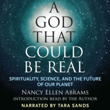 A God That Could Be Real : Spirituality, Science, and the Future of Our Planet, eAudiobook MP3 eaudioBook