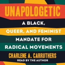 Unapologetic : A Black, Queer, and Feminist Mandate for Radical Movements, eAudiobook MP3 eaudioBook