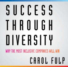 Success Through Diversity : Why the Most Inclusive Companies Will Win, eAudiobook MP3 eaudioBook
