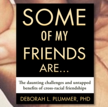 Some of My Friends Are... : The Daunting Challenges and Untapped Benefits of Cross-Racial Friendships, eAudiobook MP3 eaudioBook