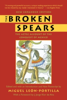 The Broken Spears 2007 Revised Edition : The Aztec Account of the Conquest of Mexico, EPUB eBook