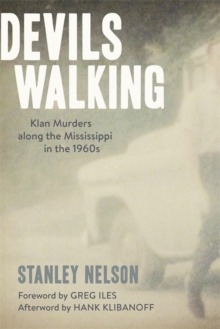 Devils Walking : Klan Murders along the Mississippi in the 1960s, PDF eBook