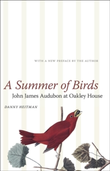 A Summer of Birds : John James Audubon at Oakley House, EPUB eBook