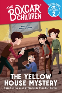 The Yellow House Mystery (The Boxcar Children: Time to Read, Level 2), Hardback Book