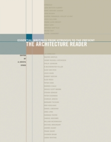 The Architecture Reader : Essential Writings from Vitruvius to the Present, Paperback Book