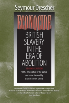 Econocide : British Slavery in the Era of Abolition, Paperback Book