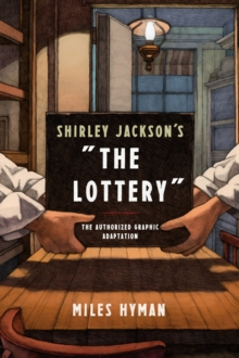 Shirley Jackson's The Lottery : A Graphic Adaptation, Paperback Book