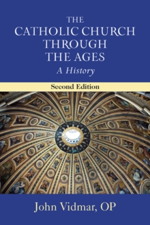 The Catholic Church Through the Ages : A History, Paperback Book