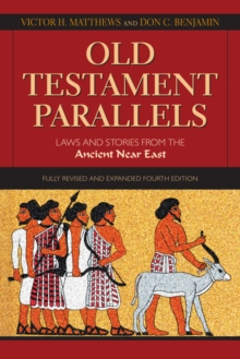 Old Testament Parallels, 4th Edition : Laws and Stories from the Ancient Near East, Paperback Book