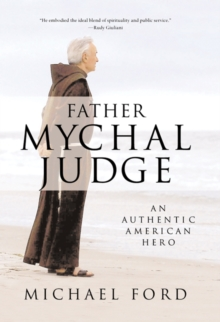 Father Mychal Judge : An Authentic American Hero, Paperback Book