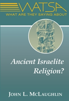 What Are They Saying About Ancient Israelite Religion?, Paperback Book