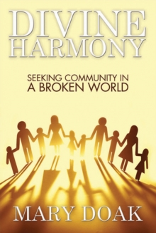 Divine Harmony : Living Community with God and Others, Paperback Book