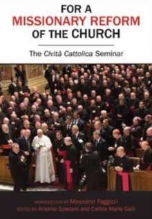 For a Missionary Reform of the Church : The Civilta Cattolica Seminar, Paperback / softback Book