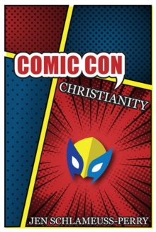 Comic Con Christianity, Paperback / softback Book