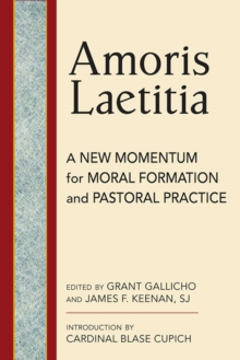 Amoris Laetitia : A New Momentum Moral Foundations and Pastoral Practice, Paperback Book