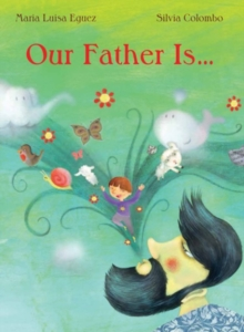 Our Father Is..., Paperback Book