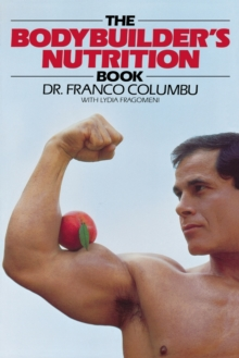 The Bodybuilder's Nutrition Book, Paperback Book