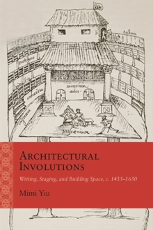 Architectural Involutions : Writing, Staging, and Building Space, c. 1435-1650, Hardback Book