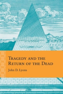 Tragedy and the Return of the Dead, Hardback Book