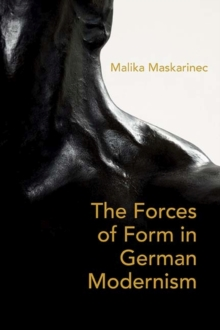 On Weight and the Will : The Forces of Form in German Literature and Aesthetics, 1890-1930, Hardback Book