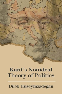 Kant's Nonideal Theory of Politics, Paperback / softback Book