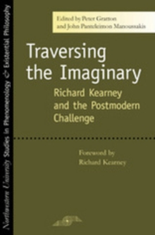 Traversing the Imaginary : Richard Kearney and the Postmodern Challenge, PDF eBook