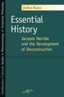 Essential History : Jacques Derrida and the Development of Deconstruction, PDF eBook