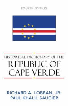Historical Dictionary of the Republic of Cape Verde, Hardback Book