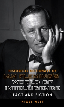 Historical Dictionary of Ian Fleming's World of Intelligence : Fact and Fiction, EPUB eBook