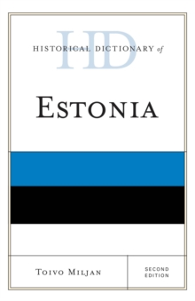 Historical Dictionary of Estonia, Hardback Book