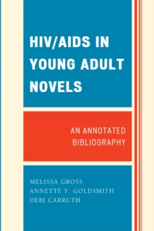 HIV/AIDS in Young Adult Novels : An Annotated Bibliography, EPUB eBook