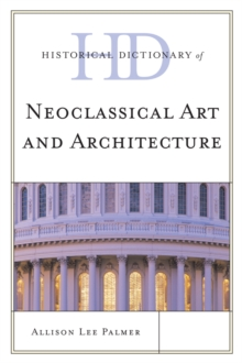 Historical Dictionary of Neoclassical Art and Architecture, EPUB eBook
